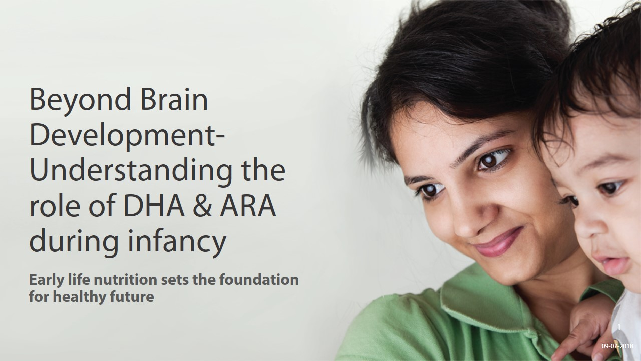 Beyond Brain Development - Understanding The Role Of DHA & ARA During Infancy slide 1